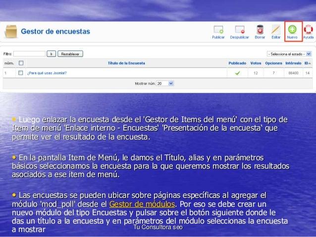 • Luego enlazar la encuesta desde el 'Gestor de Items del menú' con el tipo de  Item de menú 'Enlace interno - Encuestas' ...
