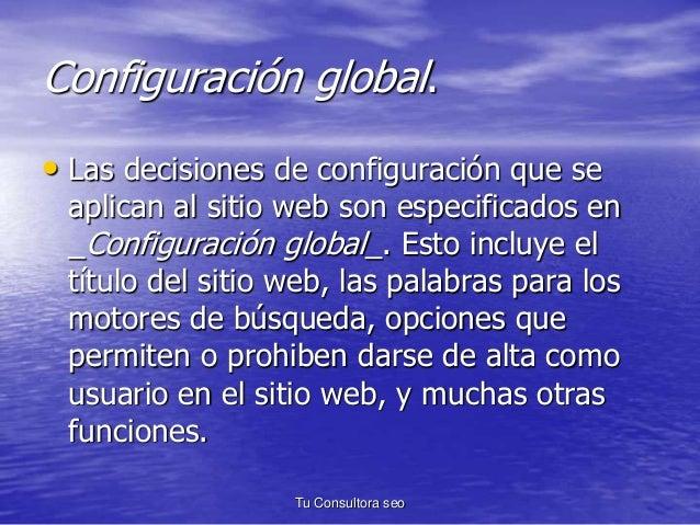 Configuración global.  • Las decisiones de configuración que se  aplican al sitio web son especificados en  _Configuración...