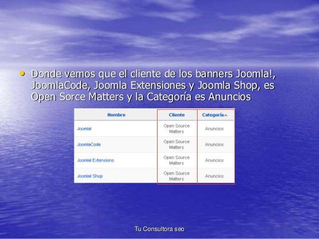 • Donde vemos que el cliente de los banners Joomla!,  JoomlaCode, Joomla Extensiones y Joomla Shop, es  Open Sorce Matters...