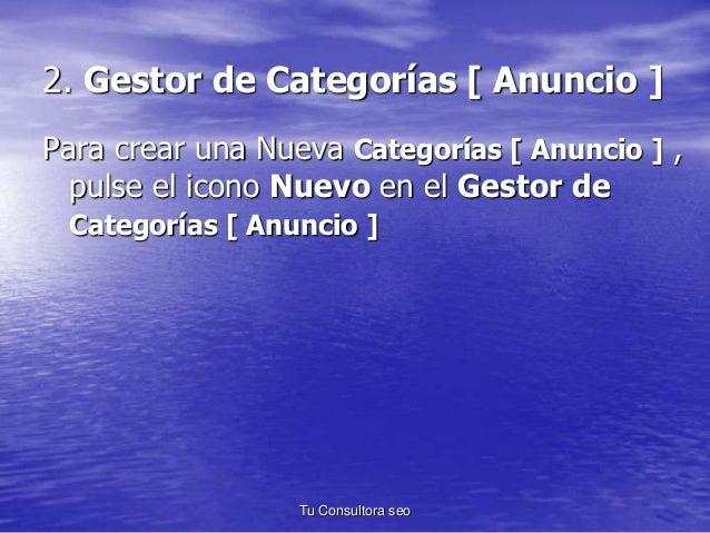 2. Gestor de Categorías [ Anuncio ]  Para crear una Nueva Categorías [ Anuncio ] ,  pulse el icono Nuevo en el Gestor de  ...
