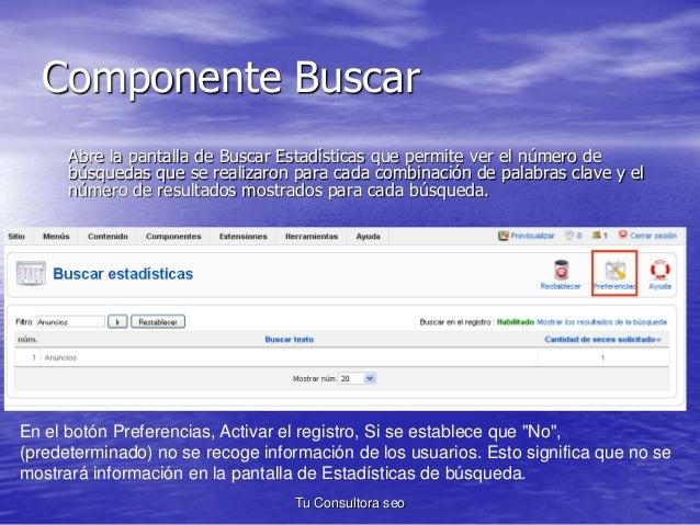 Componente Buscar  Abre la pantalla de Buscar Estadísticas que permite ver el número de  búsquedas que se realizaron para ...