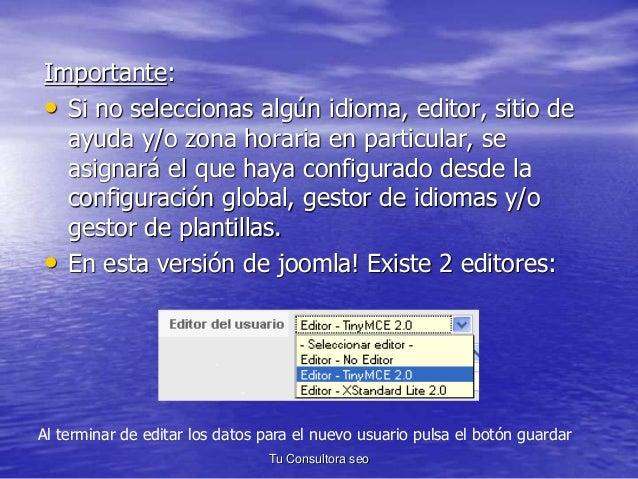 Importante:  • Si no seleccionas algún idioma, editor, sitio de  ayuda y/o zona horaria en particular, se  asignará el que...
