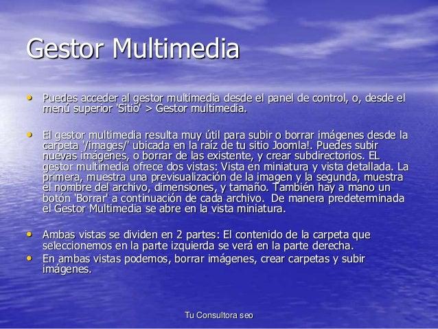 Gestor Multimedia  • Puedes acceder al gestor multimedia desde el panel de control, o, desde el  menú superior 'Sitio' > G...