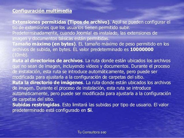 Configuración multimedia  Extensiones permitidas (Tipos de archivo). Aquí se pueden configurar el  tio de extensiones que ...