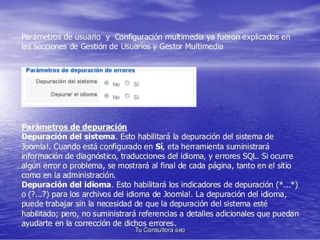 Parámetros de usuario y Configuración multimedia ya fueron explicados en  las secciones de Gestión de Usuarios y Gestor Mu...