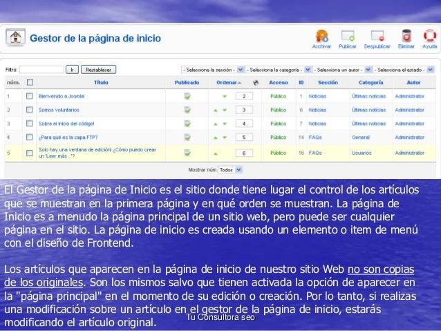 El Gestor de la página de Inicio es el sitio donde tiene lugar el control de los artículos  que se muestran en la primera ...