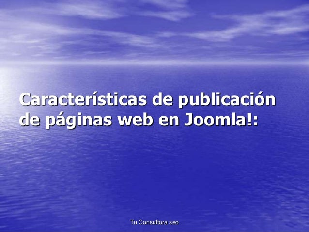 Características de publicación  de páginas web en Joomla!:  Tu Consultora seo