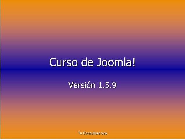 Curso de Joomla!  Versión 1.5.9  Tu Consultora seo