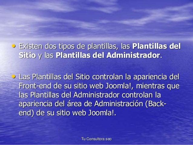 • Existen dos tipos de plantillas, las Plantillas del  Sitio y las Plantillas del Administrador.  • Las Plantillas del Sit...