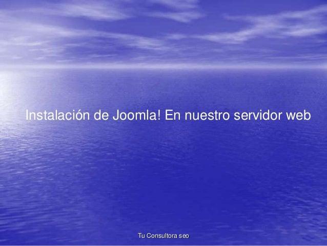 Instalación de Joomla! En nuestro servidor web  Tu Consultora seo