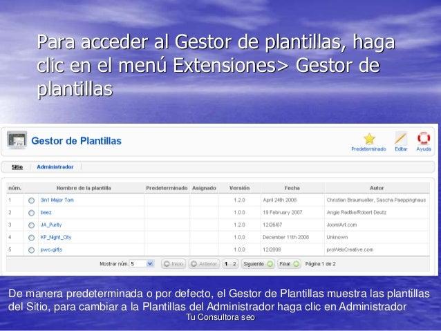 Para acceder al Gestor de plantillas, haga  clic en el menú Extensiones> Gestor de  plantillas  De manera predeterminada o...