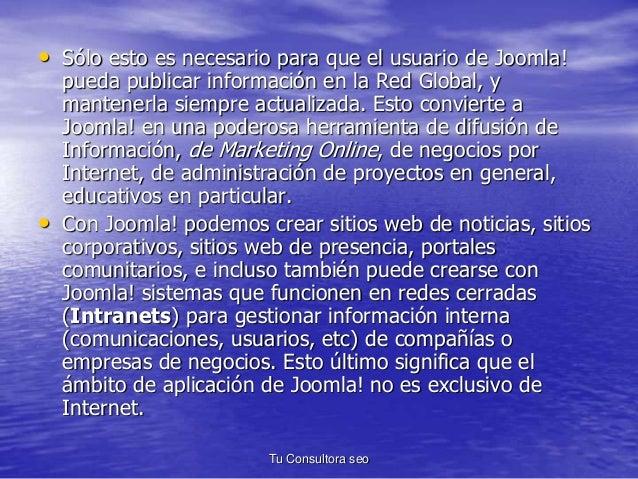 • Sólo esto es necesario para que el usuario de Joomla!  pueda publicar información en la Red Global, y  mantenerla siempr...