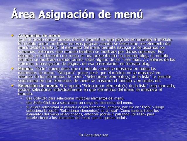 Área Asignación de menú  • Asignación de menú  Aquí es desde donde puedes decir a Joomla! en qué páginas se mostrará el mó...