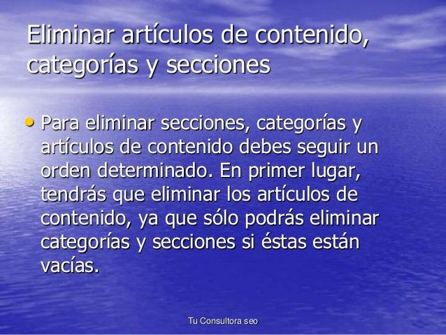 Eliminar artículos de contenido,  categorías y secciones  • Para eliminar secciones, categorías y  artículos de contenido ...