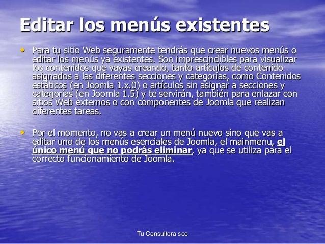 Editar los menús existentes  • Para tu sitio Web seguramente tendrás que crear nuevos menús o  editar los menús ya existen...