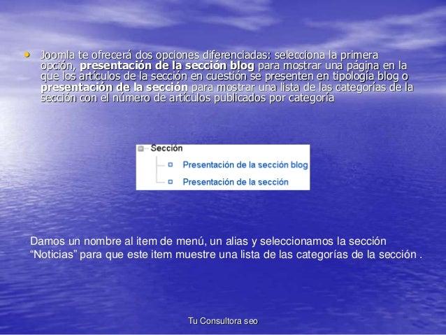 • Joomla te ofrecerá dos opciones diferenciadas: selecciona la primera  opción, presentación de la sección blog para mostr...