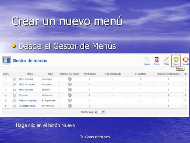 Crear un nuevo menú  • Desde el Gestor de Menús  Haga clic en el botón Nuevo  Tu Consultora seo