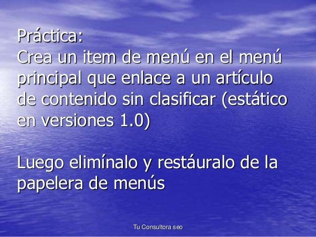 Práctica:  Crea un item de menú en el menú  principal que enlace a un artículo  de contenido sin clasificar (estático  en ...
