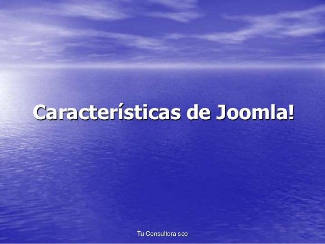 Características de Joomla!  Tu Consultora seo