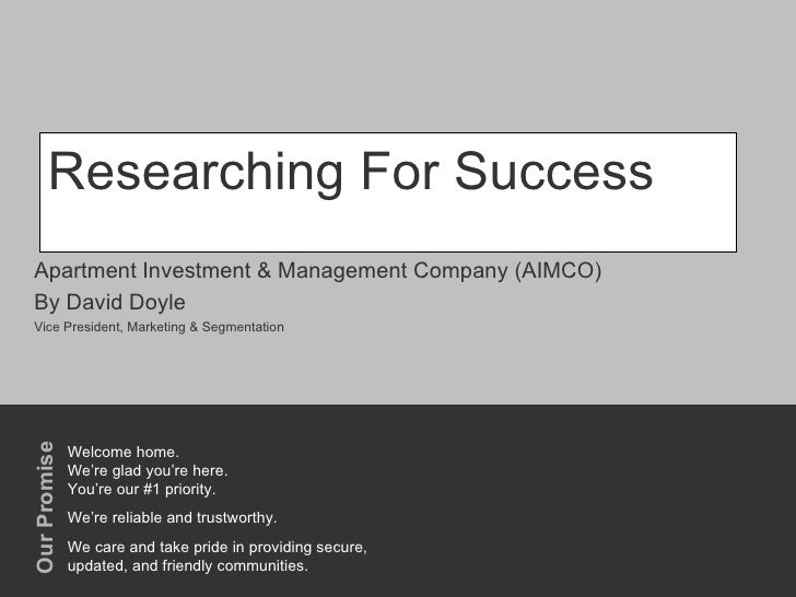 Researching For Success Apartment Investment & Management Company (AIMCO) By David Doyle Vice President, Marketing & Segme...