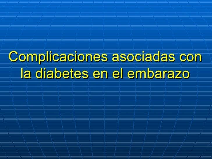 Complicaciones asociadas con la diabetes en el embarazo