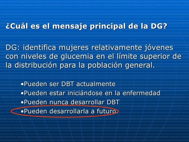 <ul><li>¿Cuál es el mensaje principal de la DG? </li></ul><ul><li>DG: identifica mujeres relativamente jóvenes con niveles...