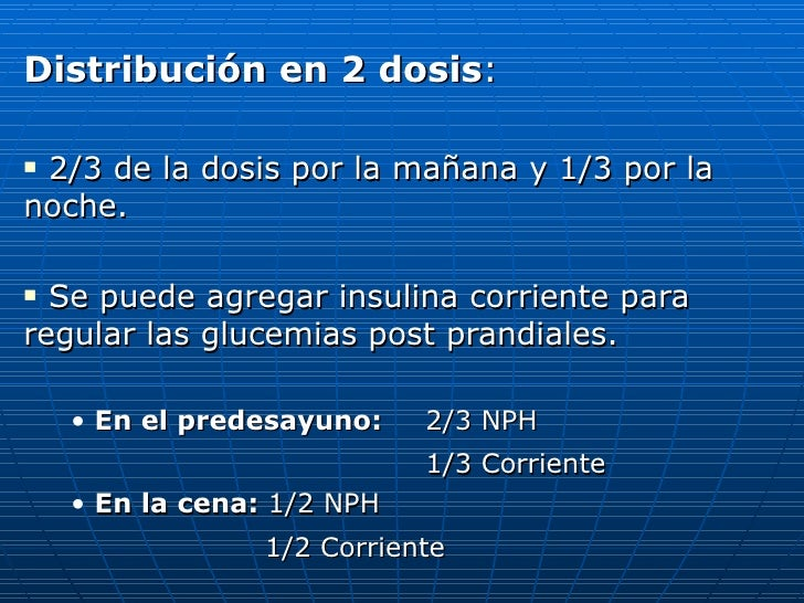 <ul><li>Distribución en 2 dosis : </li></ul><ul><li>2/3 de la dosis por la mañana y 1/3 por la noche. </li></ul><ul><li>Se...