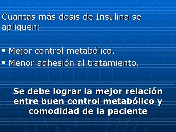<ul><li>Cuantas más dosis de Insulina se apliquen: </li></ul><ul><li>Mejor control metabólico. </li></ul><ul><li>Menor adh...