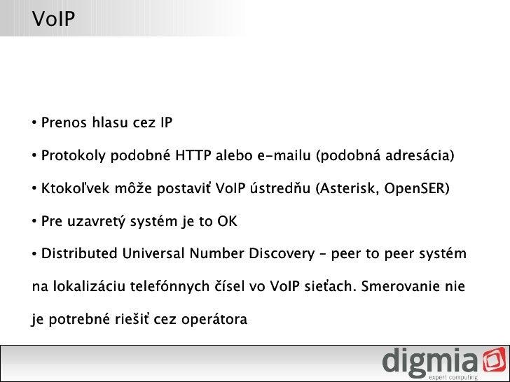 VoIP – nevýhody/obmedzenia        Vyžadujte QoS ! ●         Cenu je možné zhodnotiť až po zistení dlhodobej návratnosti ● ...