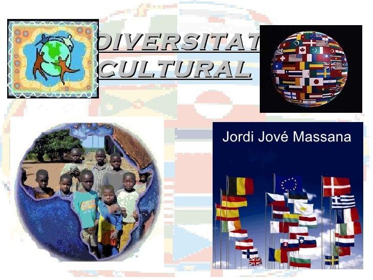 DIVERSITAT CULTURAL   Jordi Jové Massana