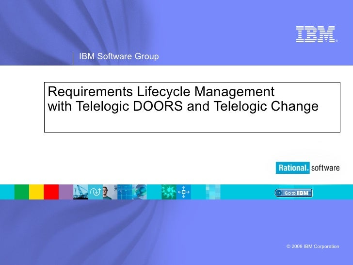 Requirements Lifecycle Management with Telelogic DOORS and Telelogic Change