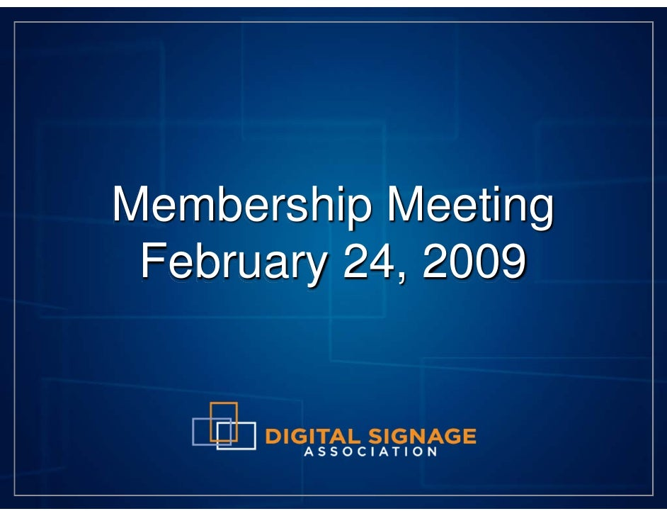 Membership Meeting  February 24, 2009