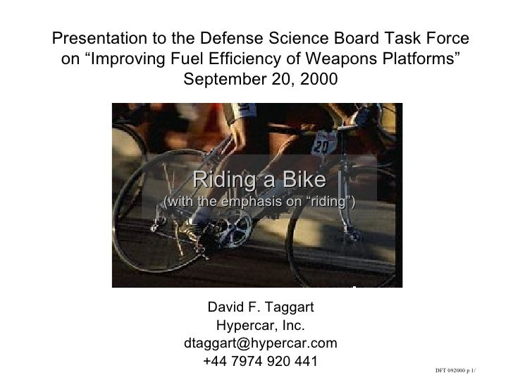"""Presentation to the Defense Science Board Task Force on """"Improving Fuel Efficiency of Weapons Platforms"""" September 20, 200..."""