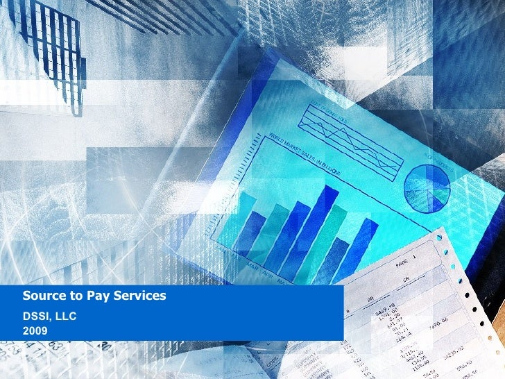 Source to Pay Services  DSSI, LLC 2009