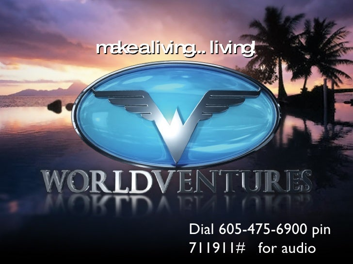 make a living... living ! Dial 605-475-6900 pin 711911#  for audio