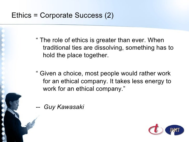 role of ethics in the success An effective ethics and compliance program plays an important role in the success of any organization corporate boards have a significant responsibility to oversee.