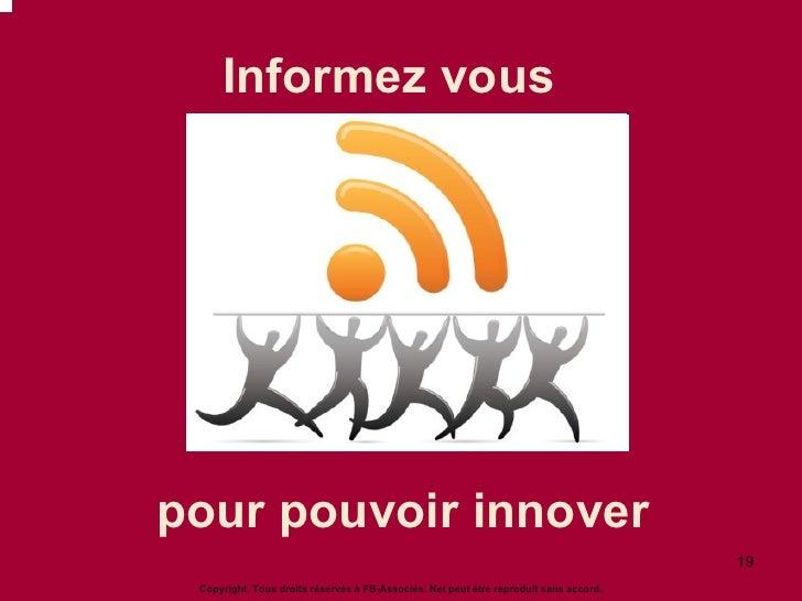 Informez vous pour pouvoir innover   Copyright. Tous droits réservés à FB-Associés. Net peut être reproduit sans accord.