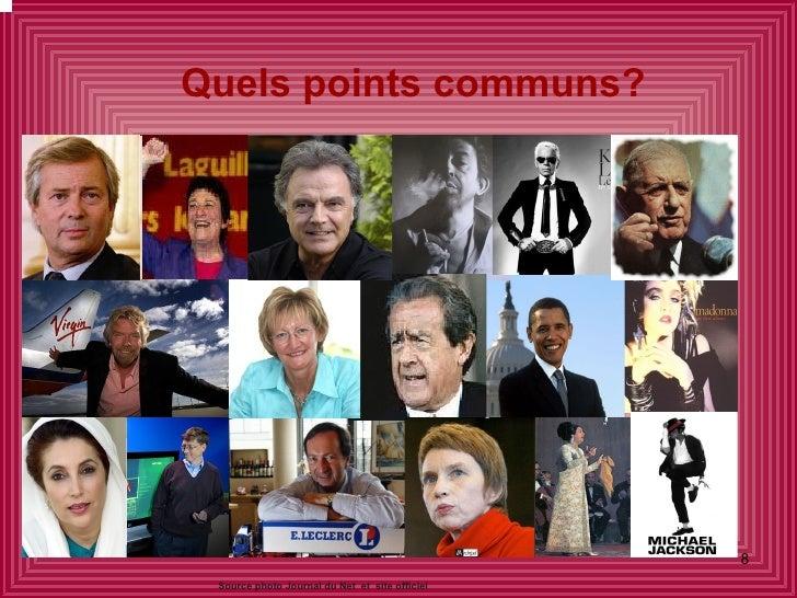 Quels points communs? Source photo Journal du Net  et  site officiel