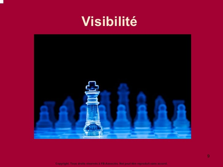 Visibilité  Copyright. Tous droits réservés à FB-Associés. Net peut être reproduit sans accord.