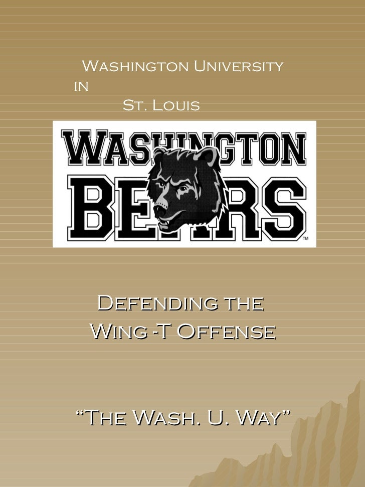 "Defending the  Wing -T Offense "" The Wash. U. Way"" Washington University in St. Louis"