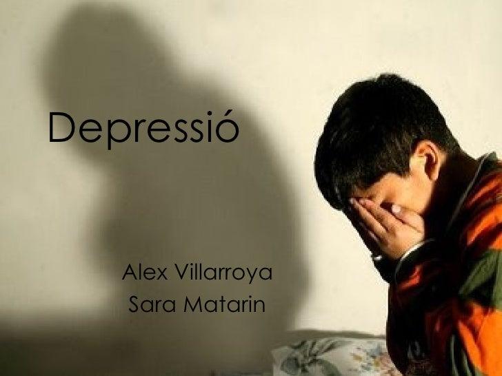 Depressió Alex Villarroya Sara Matarin