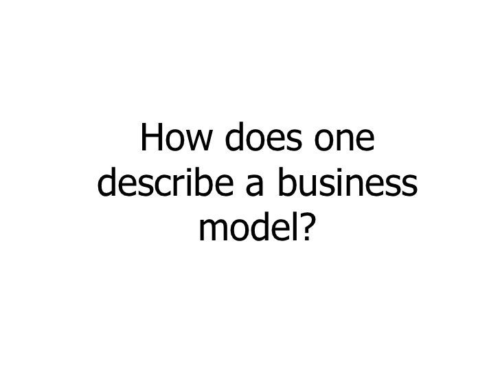 How does one describe a business       model?