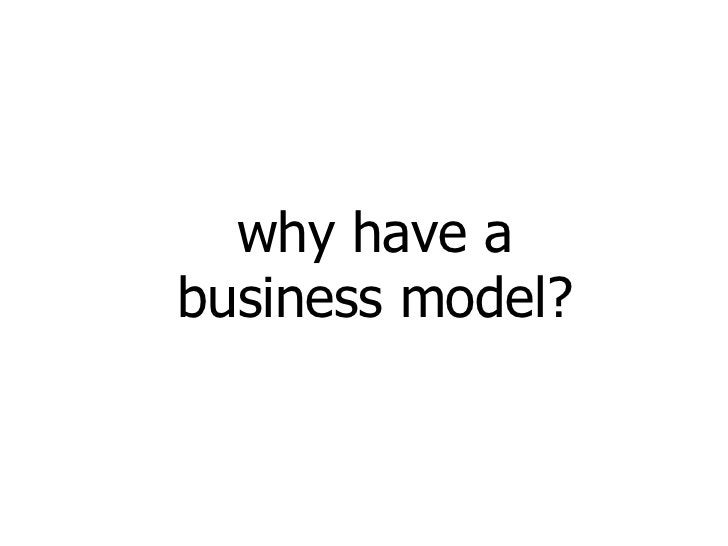 why have a business model?