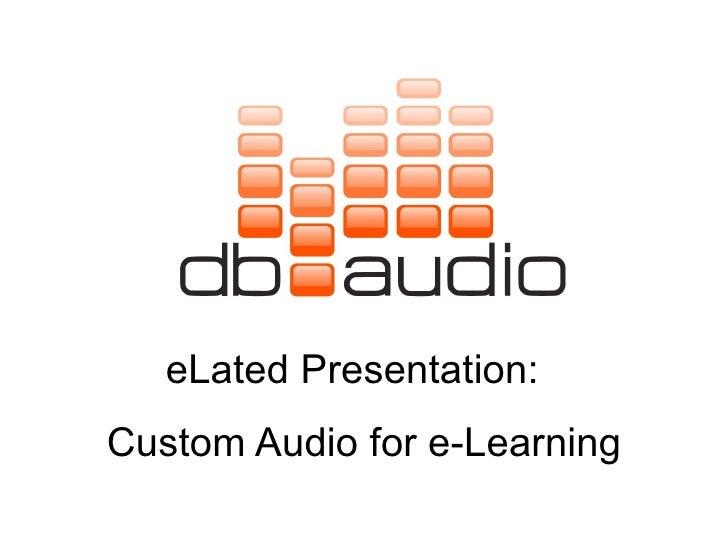 Custom Audio for e-Learning eLated Presentation: