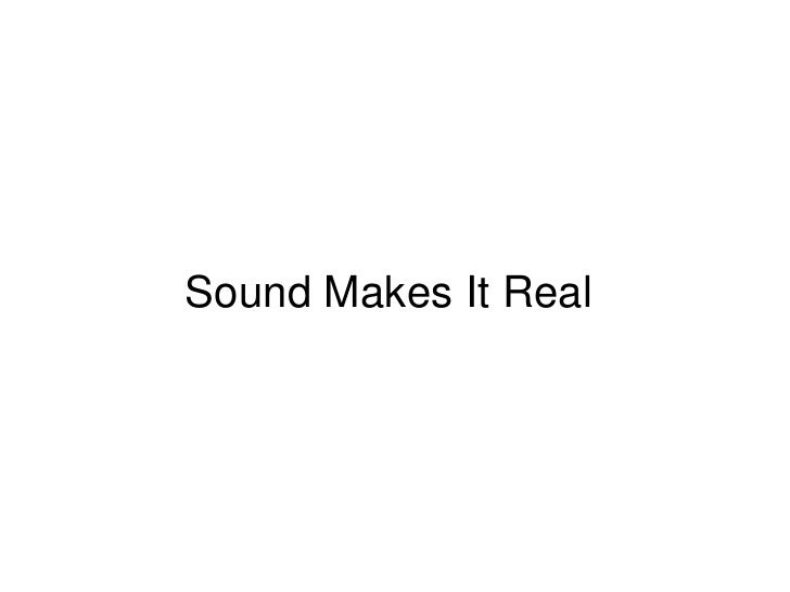 Sound Makes It Real