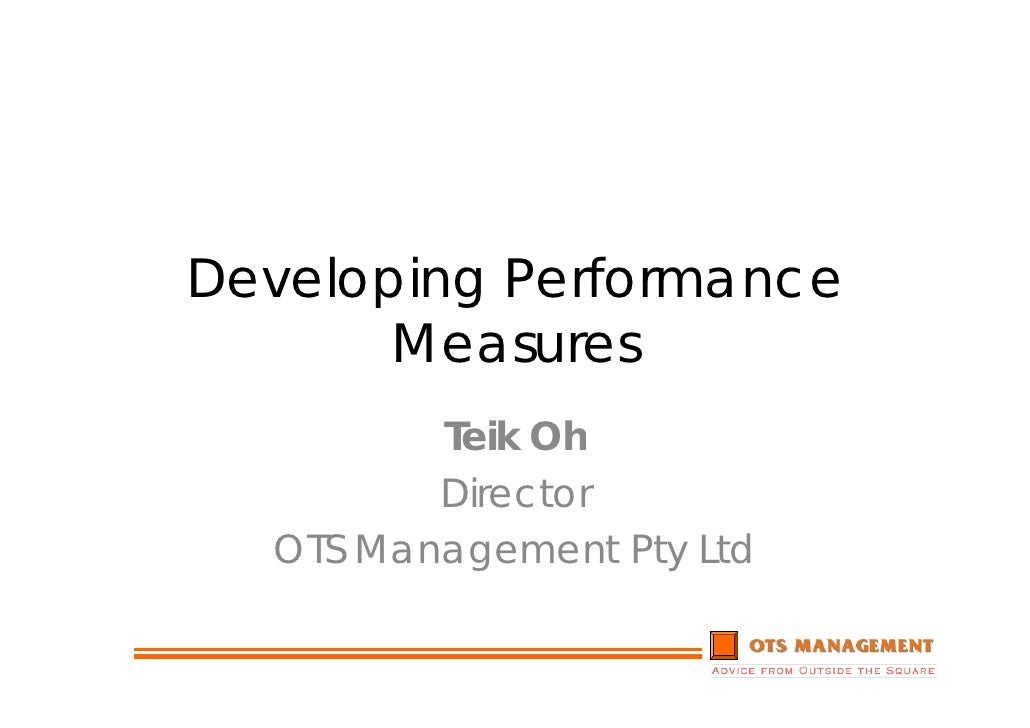 Developing Performance        Measures          Teik Oh          Director   OTS Management Pty Ltd