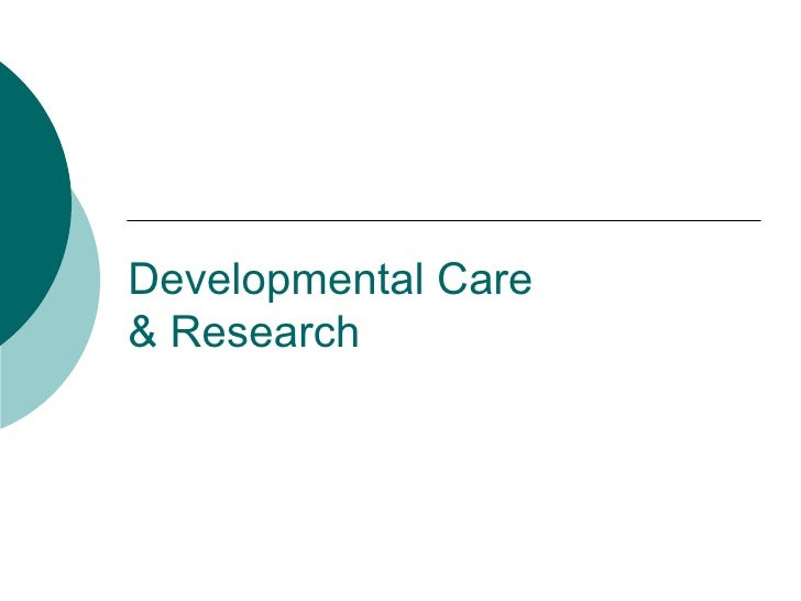 Developmental Care  & Research