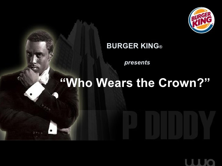 """BURGER KING ®  """" Who Wears the Crown?"""" presents"""