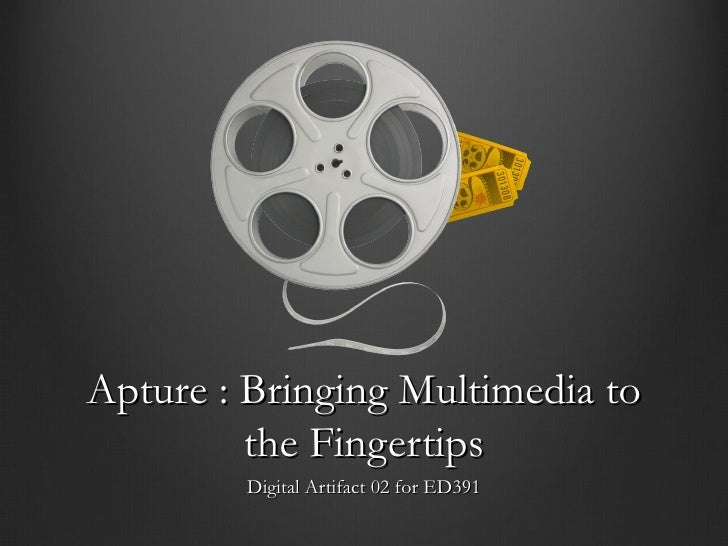 Apture : Bringing Multimedia to the Fingertips Digital Artifact 02 for ED391