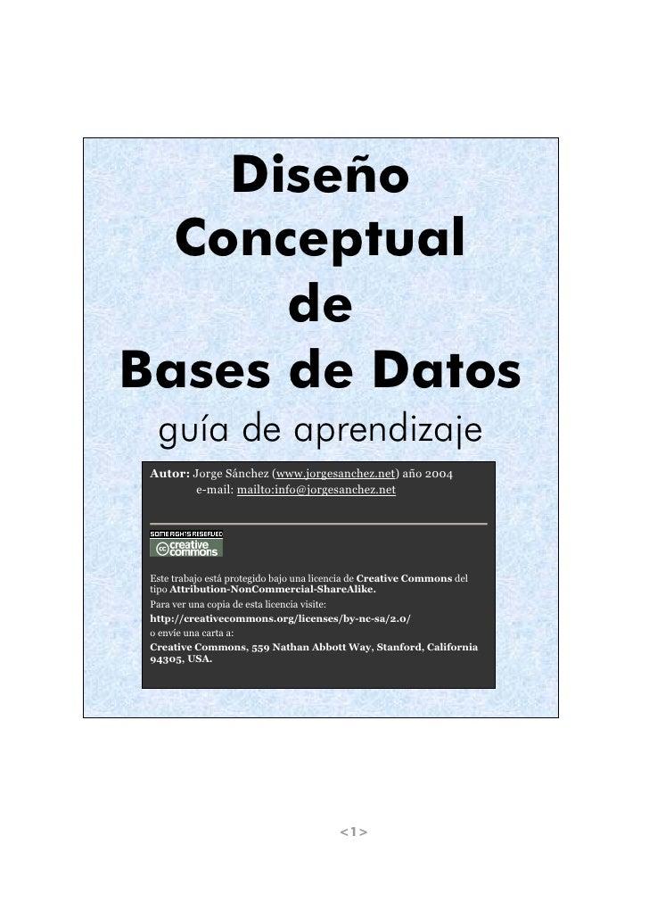 Diseño   Conceptual       de Bases de Datos   guía de aprendizaje  Autor: Jorge Sánchez (www.jorgesanchez.net) año 2004   ...